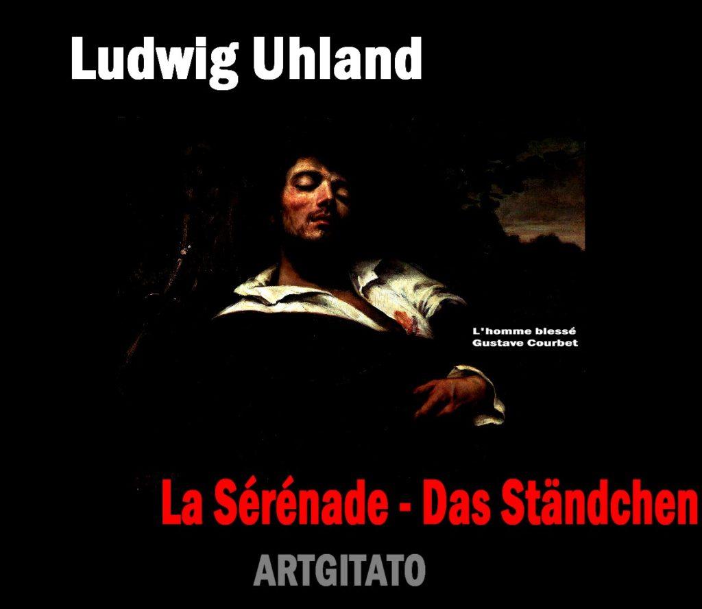 La Sérénade Poème de Ludwig Uhland Das Ständchen Artgitato L'homme blessé de Gustave Courbet