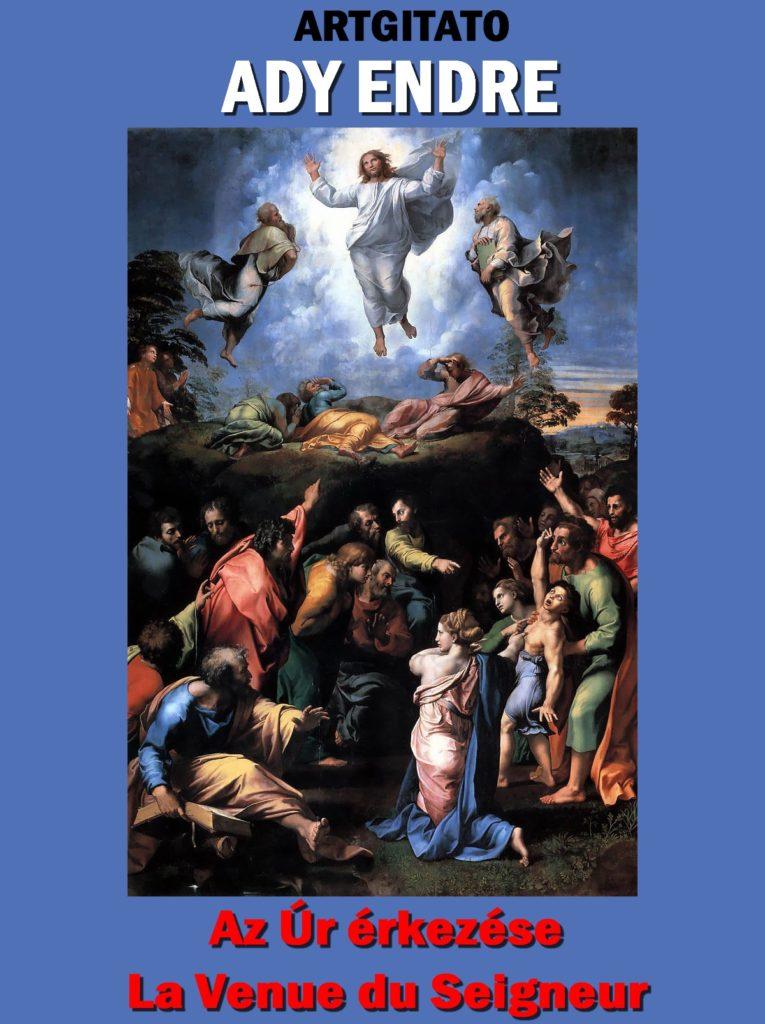La Venue du Seigneur Artgitato Poème d'Ady Endre - Az Úr érkezése-Transfiguration Raphael