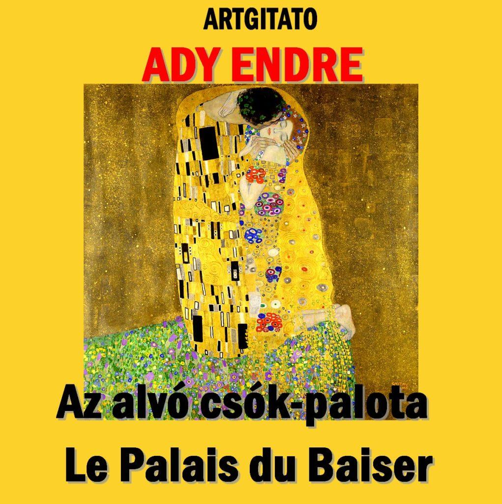Le Palais du Baiser Ady Endre Ady Az alvó csók-palota Le Baiser Gustav Klimt