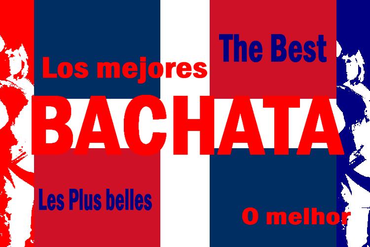 Los Mejores o melhor The best of Bachata Les plus belles bachatas Artgitato Danse