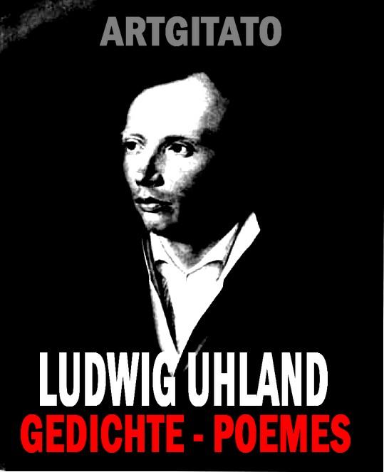 Ludwig Uhland Gedichte Poèmes Artgitato