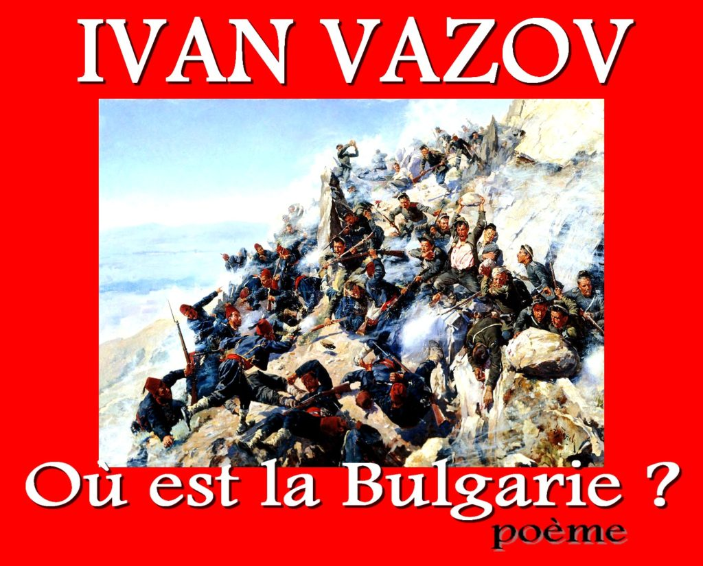 Où est la Bulgarie Poème d'Ivan Vazov The_defeat_of_Shipka_Peak,_Bulgarian_War_of_Independence