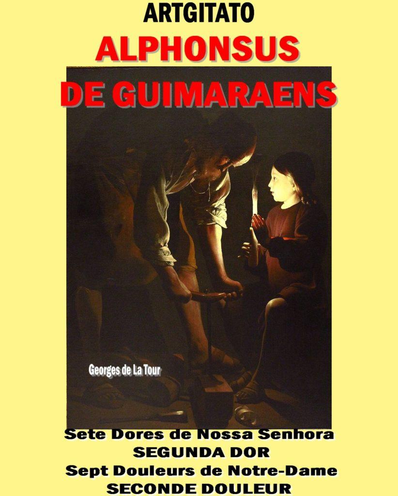 SECONDE DOULEUR D'ALPHONSUS DE GUIMARAENS - Sete Dores de Nossa Senhora SEGUNDA DOR Artgitato Saint Joseph charpentier Georges de La Tour