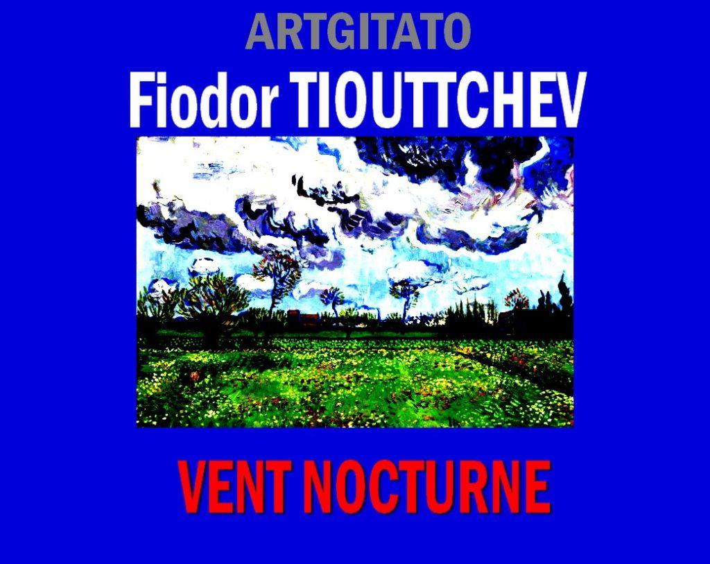 VENT NOCTURNE - Poème de Fiodor TIOUTTCHEV ARtgitato