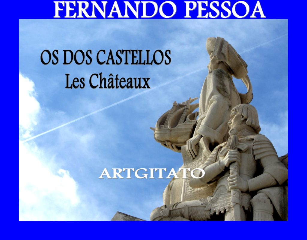 os dos castellos poema de fernando pessoa les châteaux poème de Fernando Pessoa Artgitato