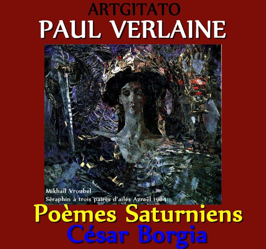 César Borgia Paul Verlaine Poèmes Saturniens Artgitato Mikhaïl Vroubel Séraphin à trois paires d'ailes Azraël 1904