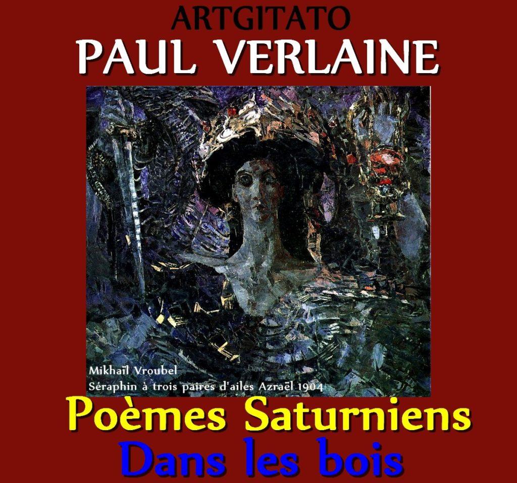Dans les bois Paul Verlaine Poèmes Saturniens Artgitato Mikhaïl Vroubel Séraphin à trois paires d'ailes Azraël 1904