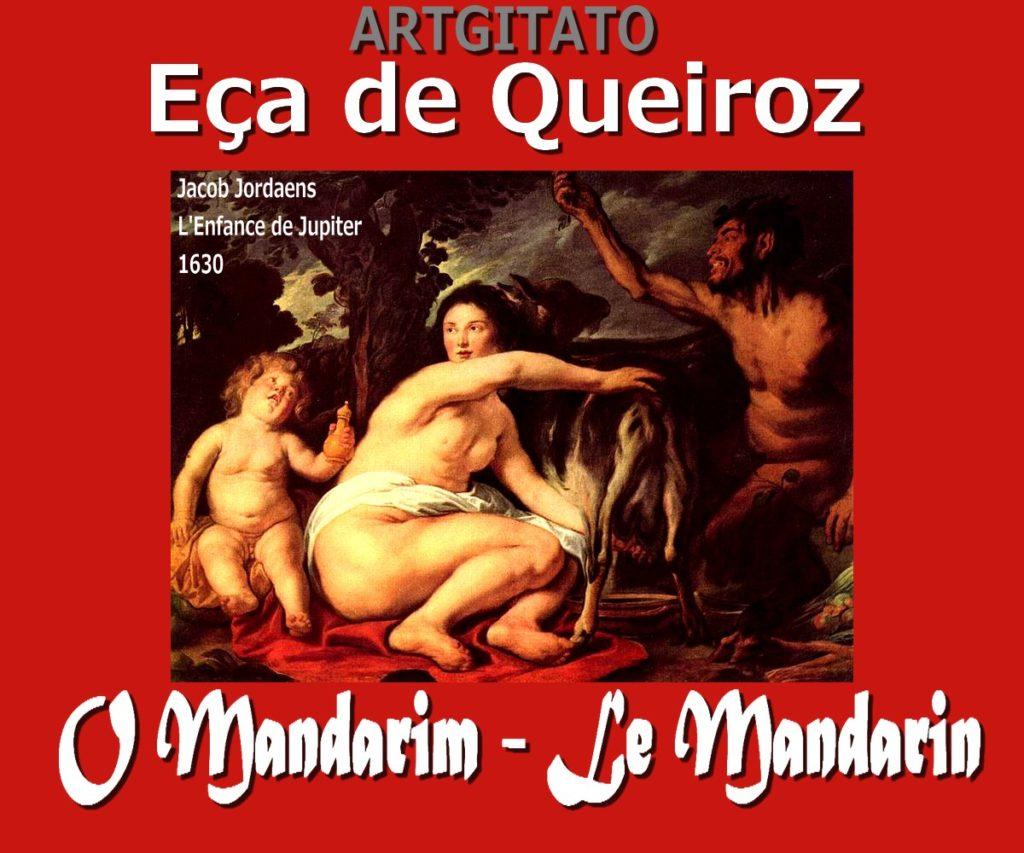 Eça de Queiroz Le Mandarin O Mandarim Artgitato L'enfance de Jupiter 1630 Jacob Jordaens Le Louvre
