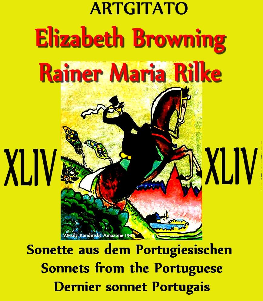 Elizabeth Browning Sonette aus dem Portugiesischen Rilke 44 Sonnets from the Portuguese Vassily Kandinsky Amazona 1911