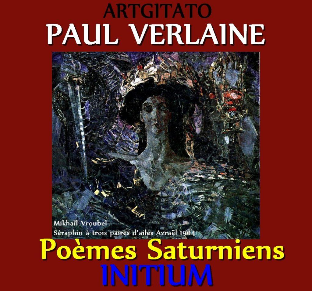Initium Paul Verlaine Poèmes Saturniens Artgitato Mikhaïl Vroubel Séraphin à trois paires d'ailes Azraël 1904