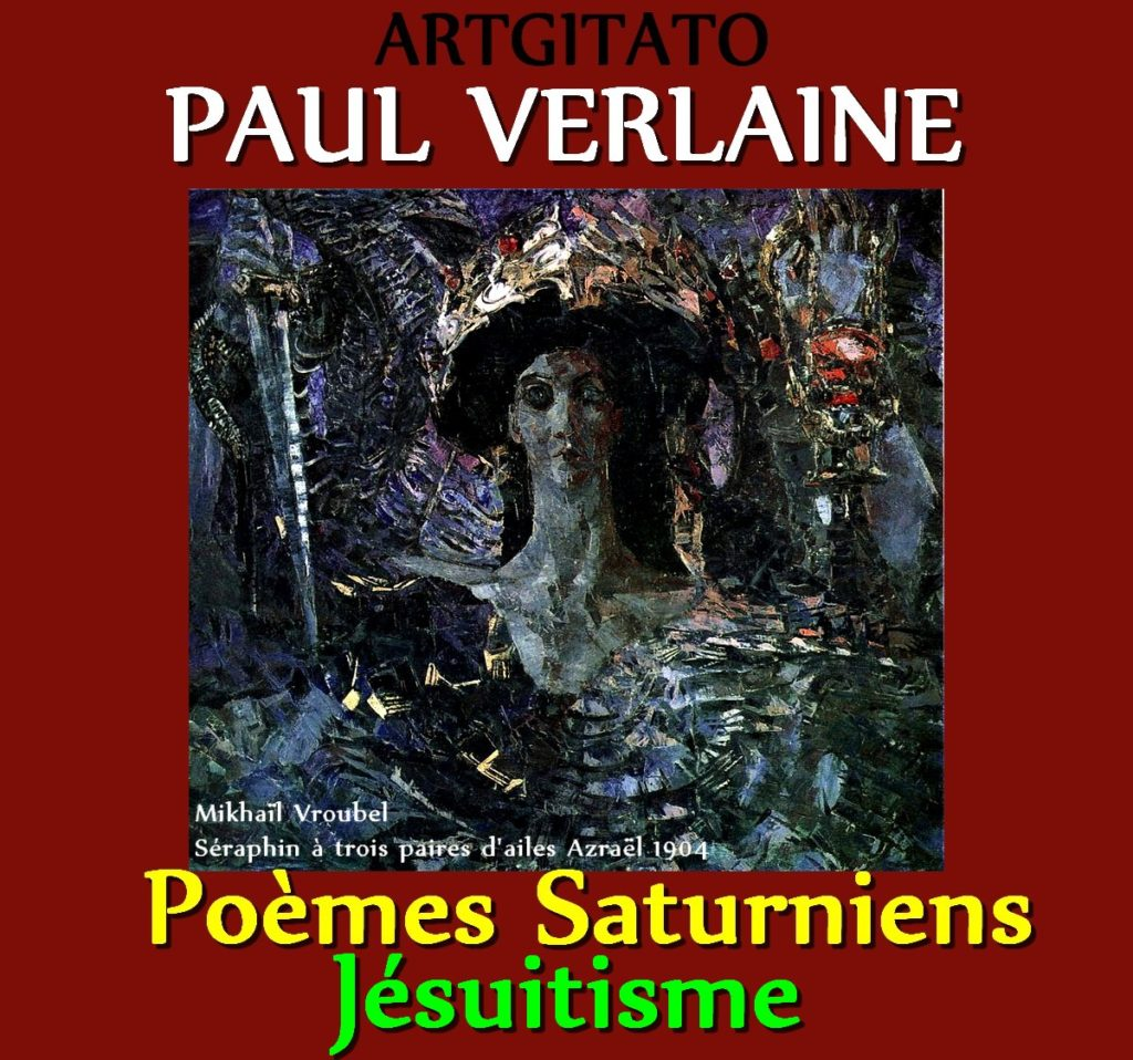 Jésuitisme Paul Verlaine Poèmes Saturniens Artgitato Mikhaïl Vroubel Séraphin à trois paires d'ailes Azraël 1904