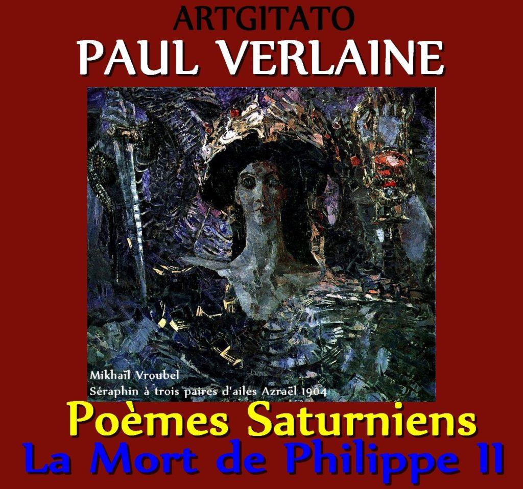 La Mort de Philippe II Paul Verlaine Poèmes Saturniens Artgitato Mikhaïl Vroubel Séraphin à trois paires d'ailes Azraël 1904