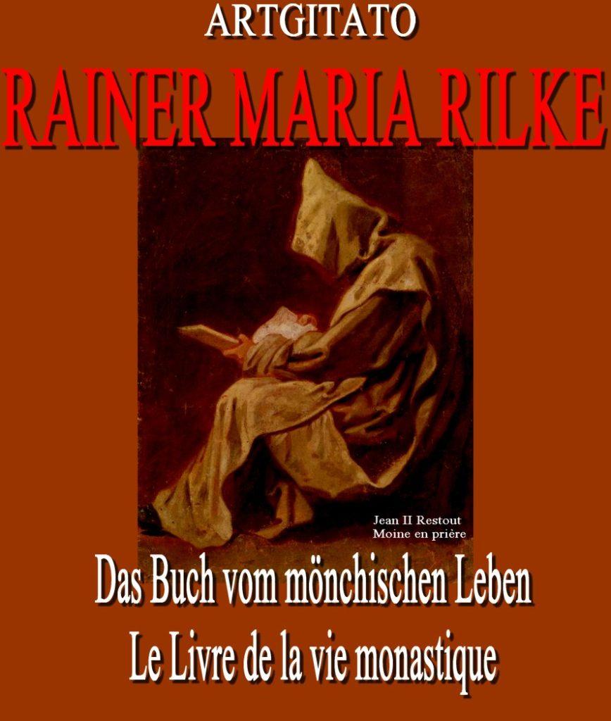 Le Livre de la vie monastique Das Buch vom mönchischen Leben Artgitato Rainer Maria Rilke Jean II Restout Moine en Prière
