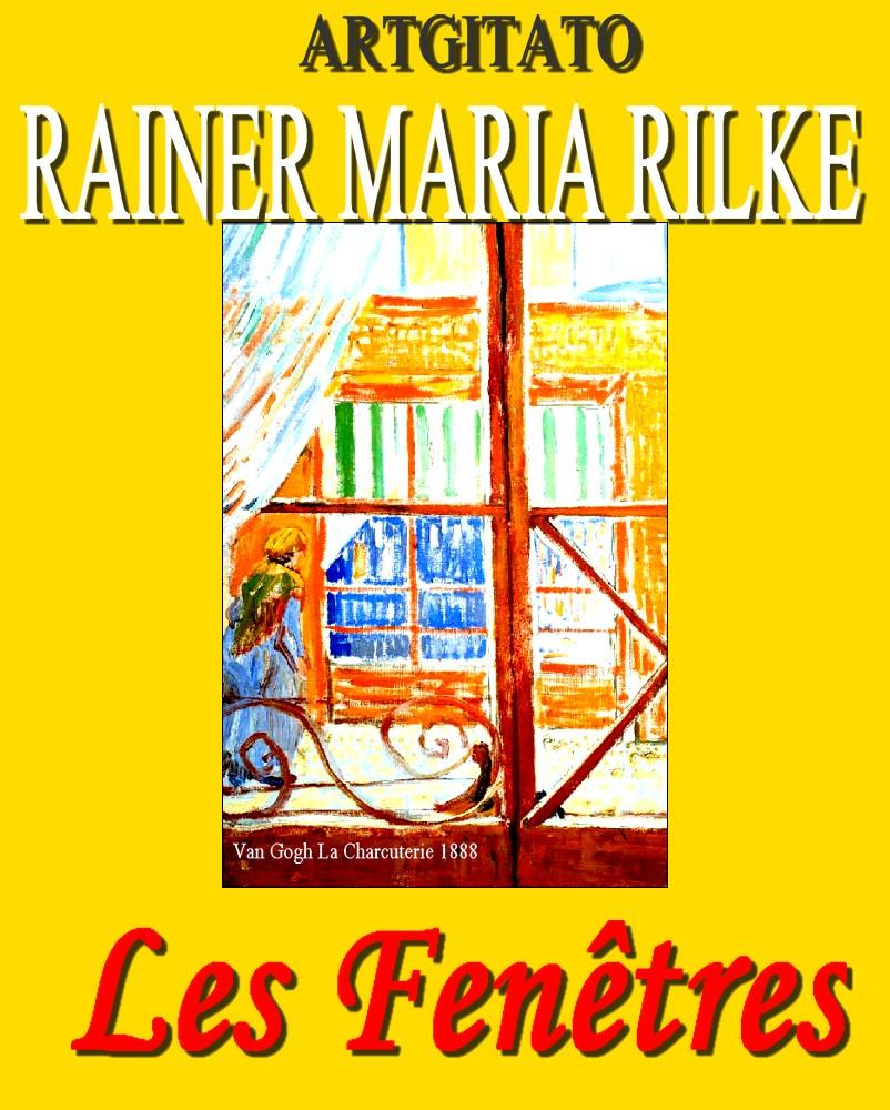 Les Fenêtres Rainer Maria Rilke Artgitato Van Gogh La Charcuterie 1888