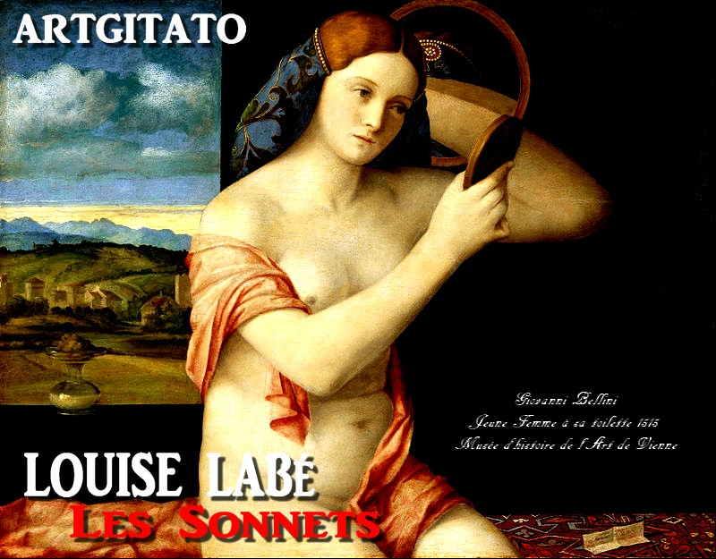 Louise Labé Les Sonnets Giovanni Bellini Jeune Femme à sa toilette 1515 Musée d'histoire de l'Art de Vienne