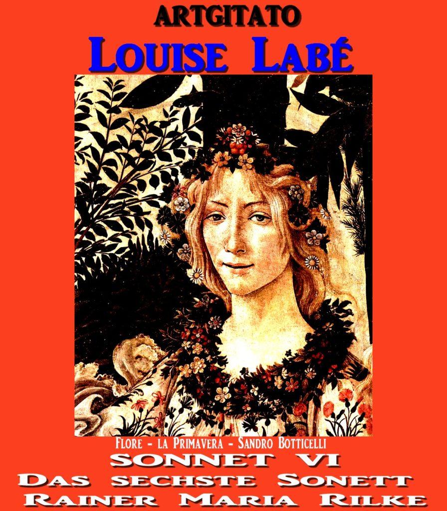 Louise Labé Sonnet VI Rilke Artgitato Flore -la Primavera de Sandro Botticelli