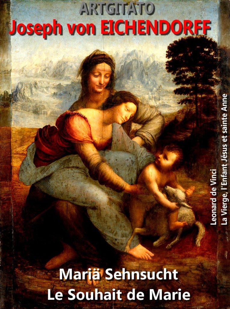 Mariä Sehnsucht Le souhait de Marie Joseph von Eichendorff Artgitato La Vierge, l'Enfant Jésus et sainte Anne de Vinci
