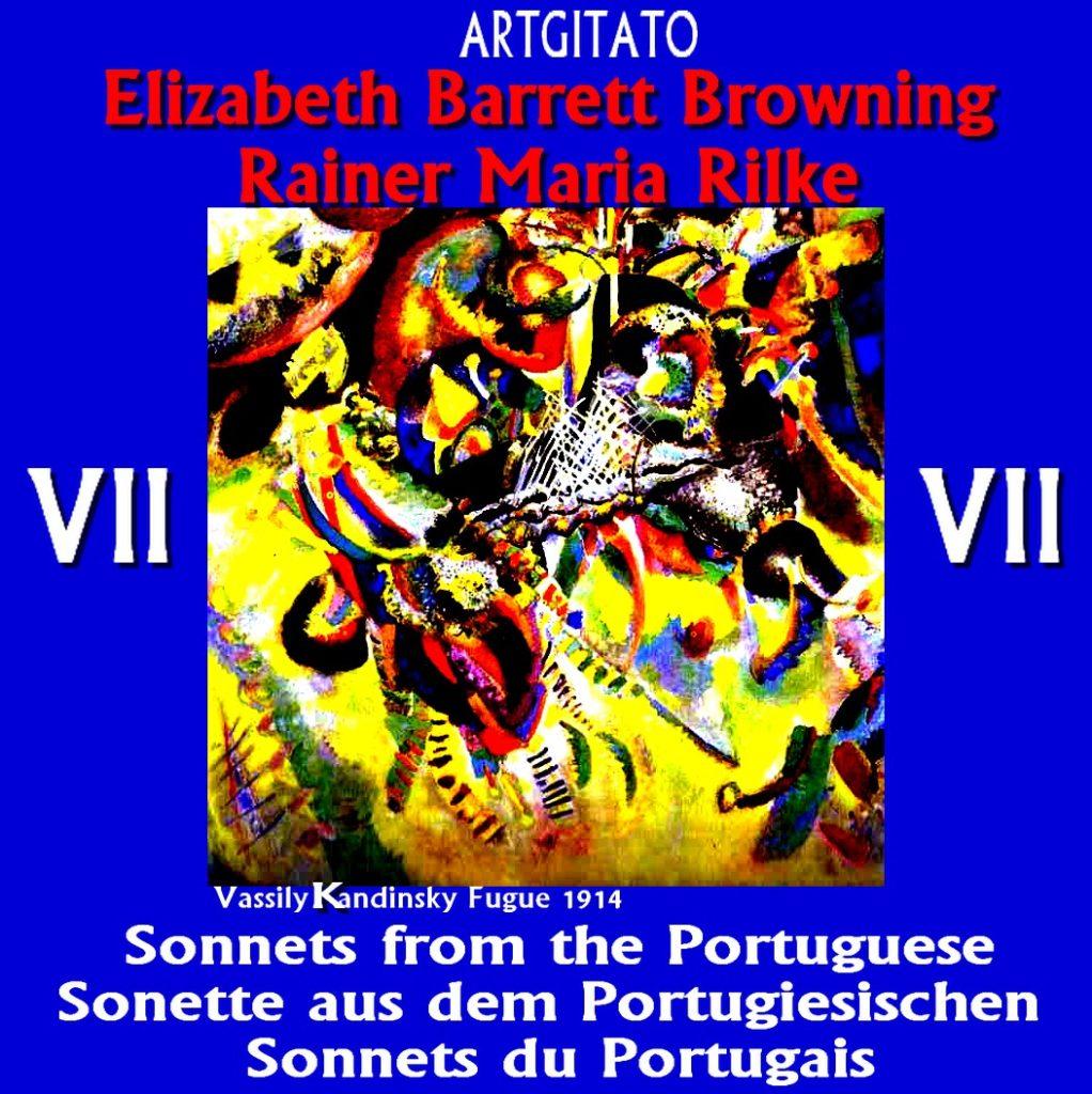 Sonnets from the Portuguese VII Elizabeth Barrett Browning Sonette aus dem Portugiesischen VII Rainer Maria Artgitato Sonnets du Portugais Fugue 1914 Vassily Kandinsky
