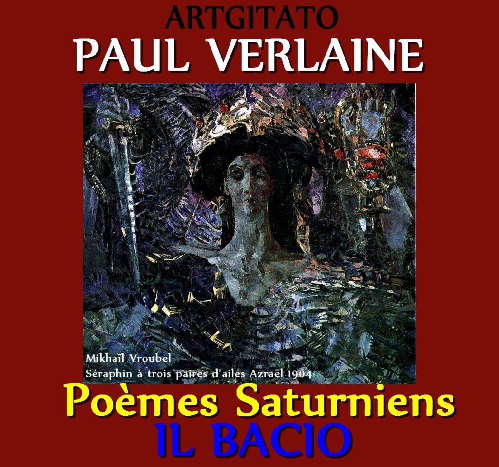 il bacio Paul Verlaine Poèmes Saturniens Artgitato Mikhaïl Vroubel Séraphin à trois paires d'ailes Azraël 1904