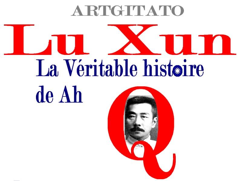 la véritable histoire de Ah Q Lu Xun Artgitato