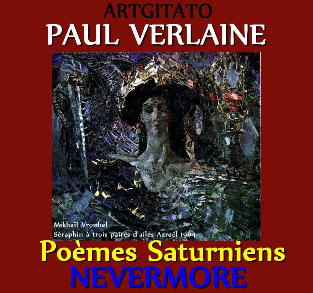 nevermore 2 Paul Verlaine Poèmes Saturniens Artgitato Mikhaïl Vroubel Séraphin à trois paires d'ailes Azraël 1904
