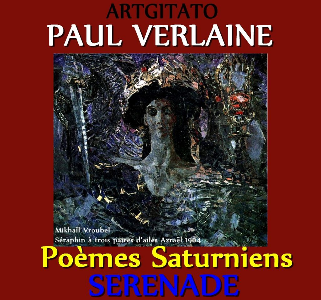 sérènade Paul Verlaine Poèmes Saturniens Artgitato Mikhaïl Vroubel Séraphin à trois paires d'ailes Azraël 1904