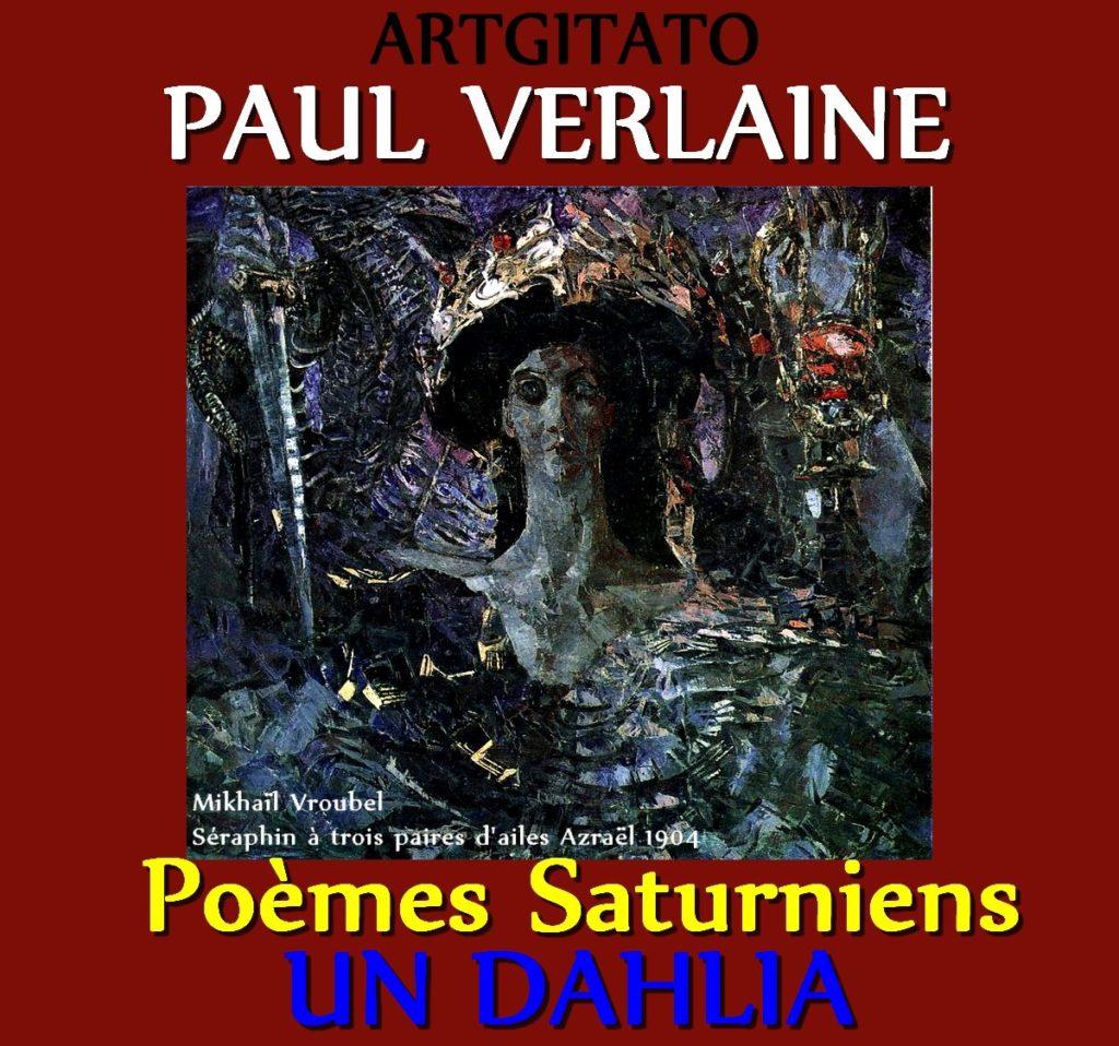 un dahlia Paul Verlaine Poèmes Saturniens Artgitato Mikhaïl Vroubel Séraphin à trois paires d'ailes Azraël 1904