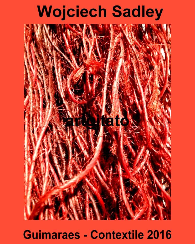 contextile-2016-wojciech-sadley-artgitato-guimaraes-3