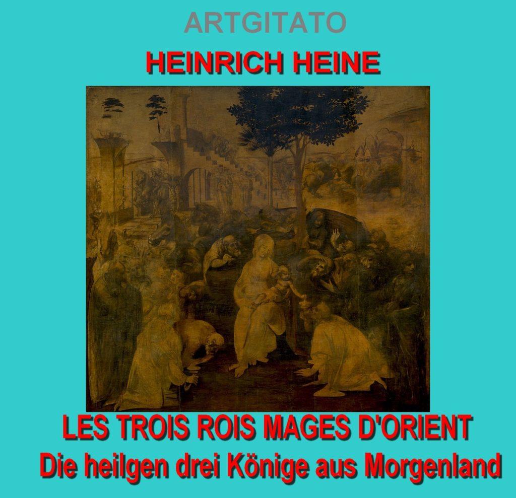les-trois-rois-mages-dorient-heinrich-heine-die-heilgen-drei-konige-aus-morgenland-artgitato-leonard-de-vinci-ladoration-des-mages-galerie-des-offices-florence