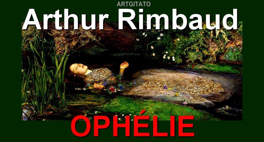 Ophélie Arthur Rimbaud John Everett Millais Ophelia La Mort d'Ophélie 1852