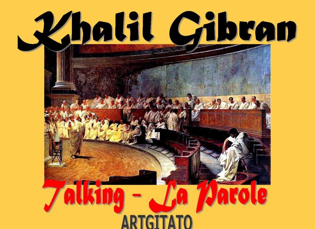 talking-khalil-gibran-la-parole-artgitato-ciceron-demasque-catilina-tableau-de-cesare-maccari