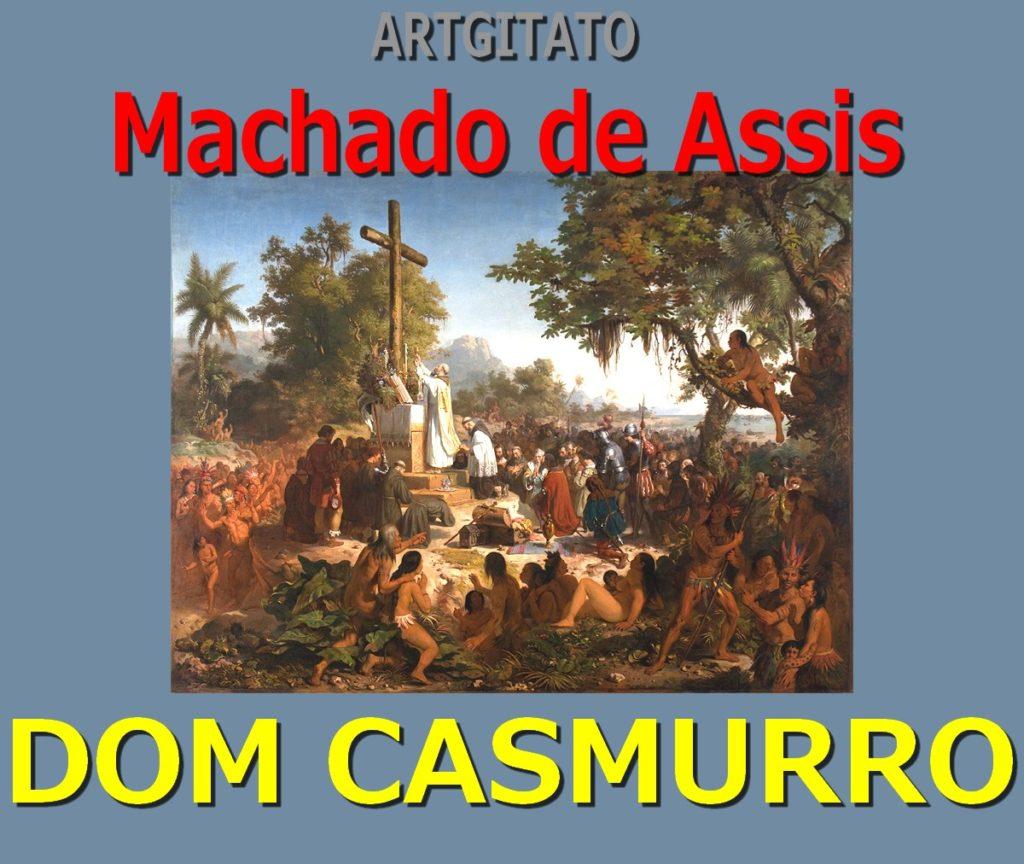 dom-casmurro-machado-de-assis-la-denonciation-artgitato-victor-meirelles-de-lima-la-premiere-messe-au-bresil-1861
