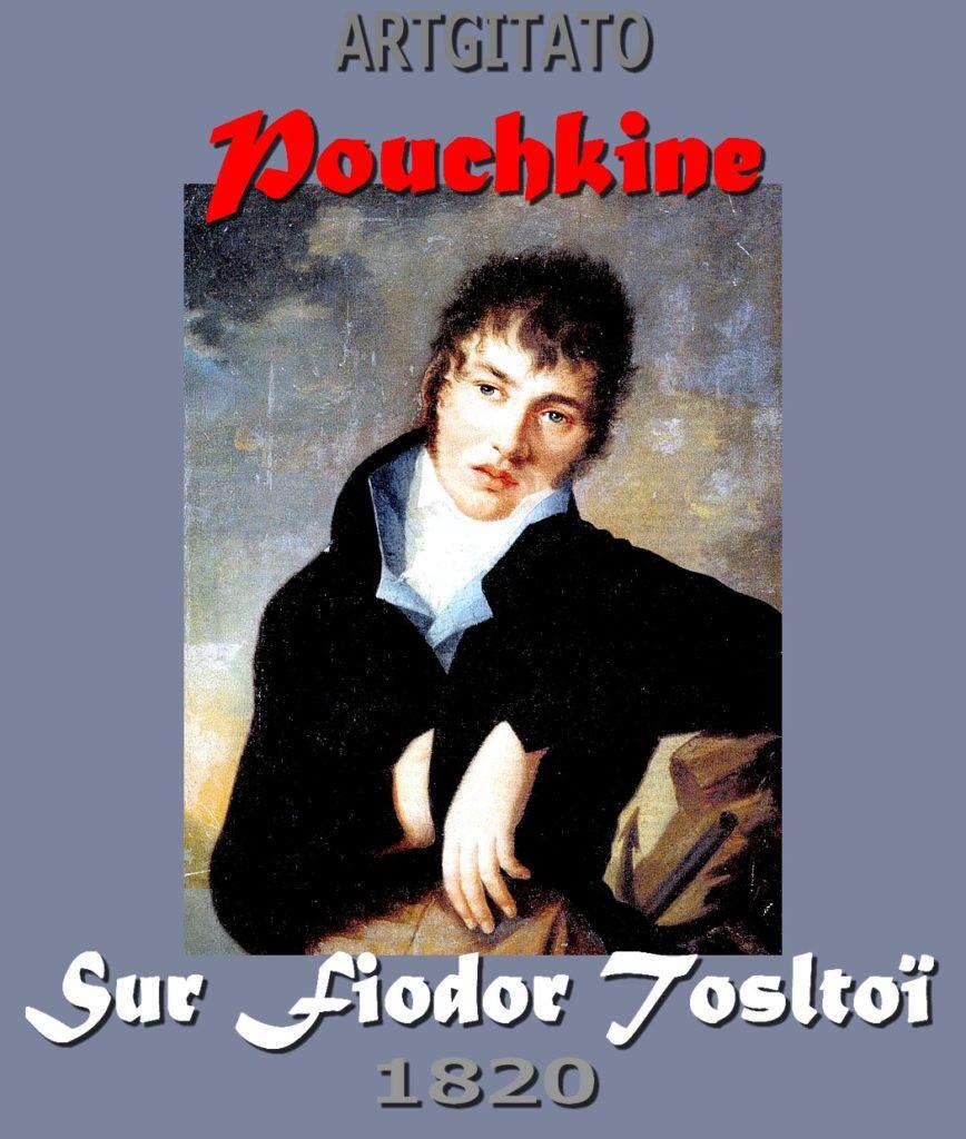 sur-fiodor-tolstoi-pouchkine-artgitato-poeme-de-1820