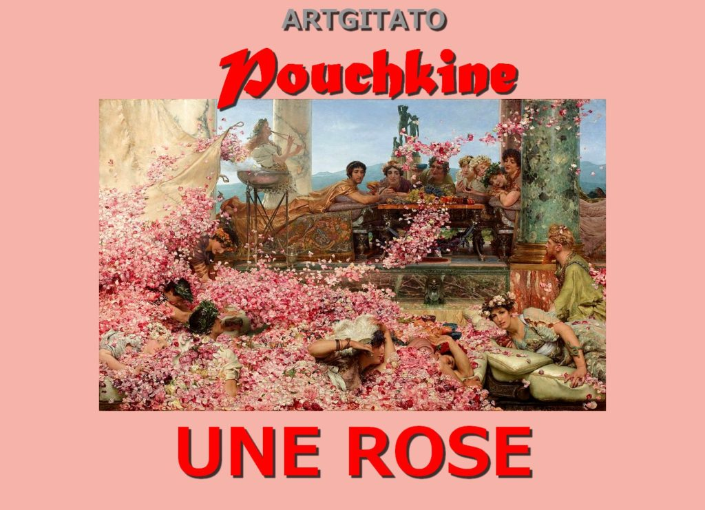 une-rose-pouchkine-poeme-artgitato-the-roses-of-heliogabalus-les-roses-dheliogabale