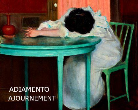 AJOURNEMENT POEME DE FERNANDO PESSOA (ÁLVARO DE CAMPOS – 1928) ADIAMENTO