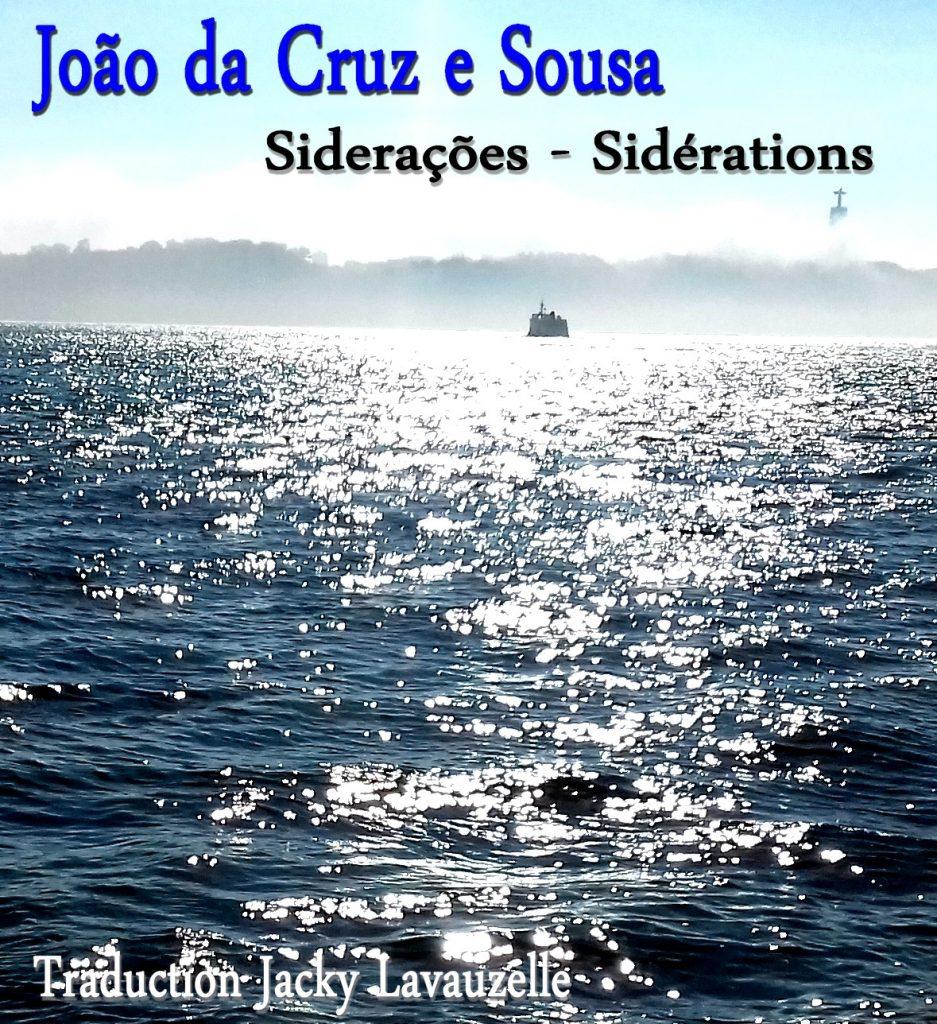 Traduction Jacky Lavauzelle Siderações -Poemas - SIDERATIONS -Poème - João da Cruz e Sousa - 1893