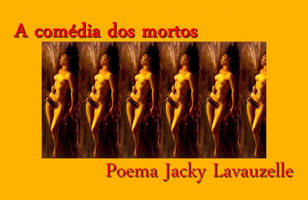A Comedia dos Mortos Poema Jacky Lavauzelle