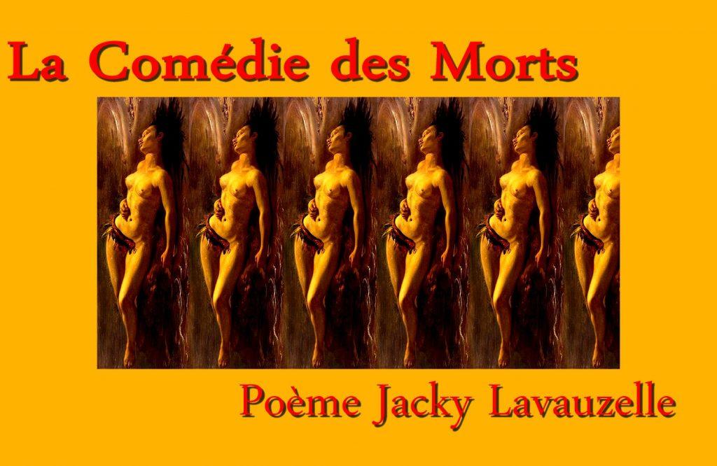 La Comédie des Morts Poème Jacky Lavauzelle