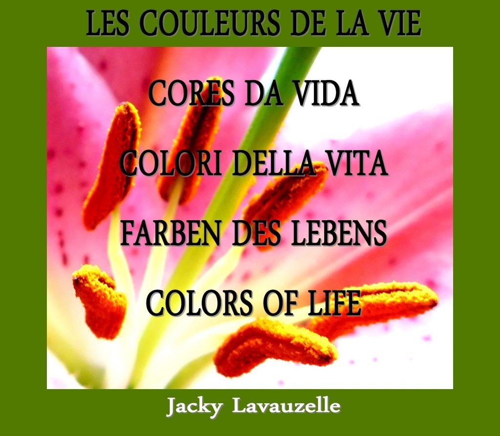 Les couleurs de la vie Jacky Lavauzelle