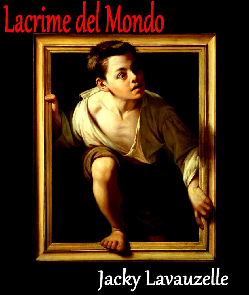 LACRIME DEL MONDO - Jacky Lavauzelle - Il Dio Vagabondo