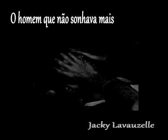O homem que não sonhava mais - Jacky Lavauzelle