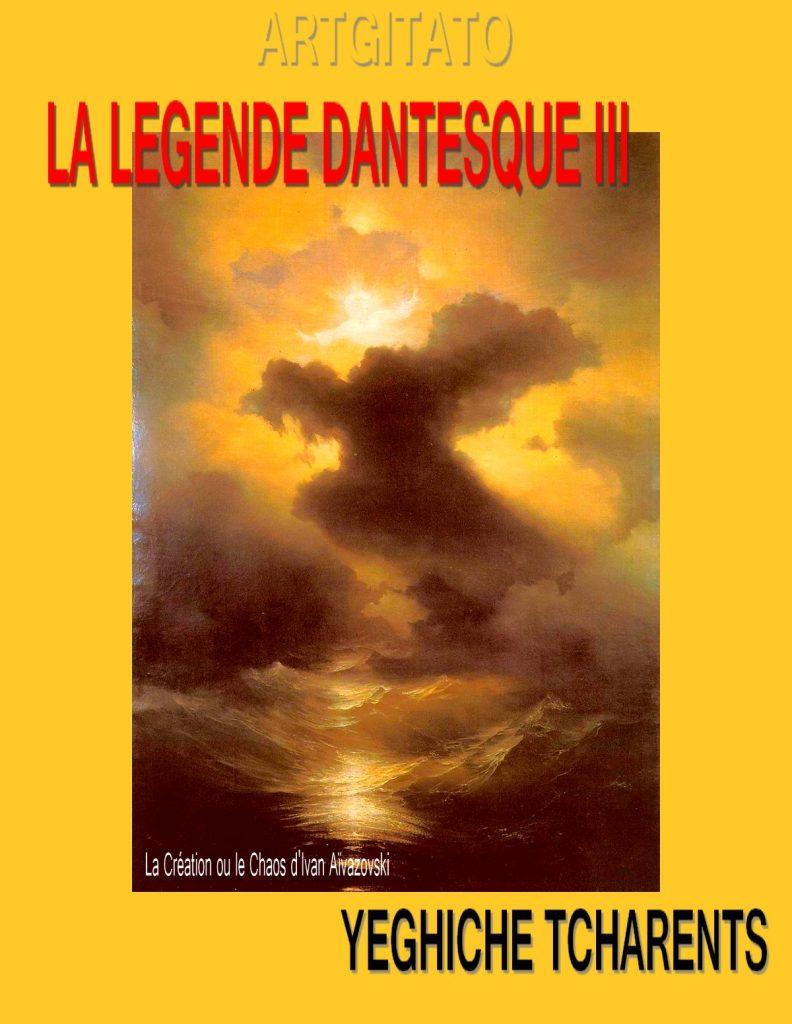 LA LEGENDE DANTESQUE de YEGHICHE TCHARENTS Եղիշե Չարենց - ԴԱՆԹԵԱԿԱՆ ԱՌԱՍՊԵԼ - III