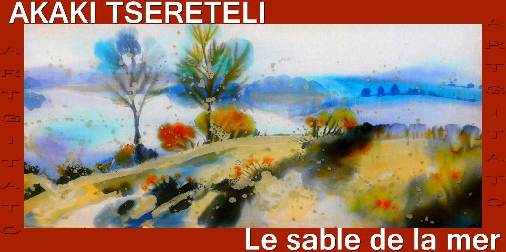 Le Sable de la Mer d'Akaki Tsereteli - Trad Jacky Lavauzelle