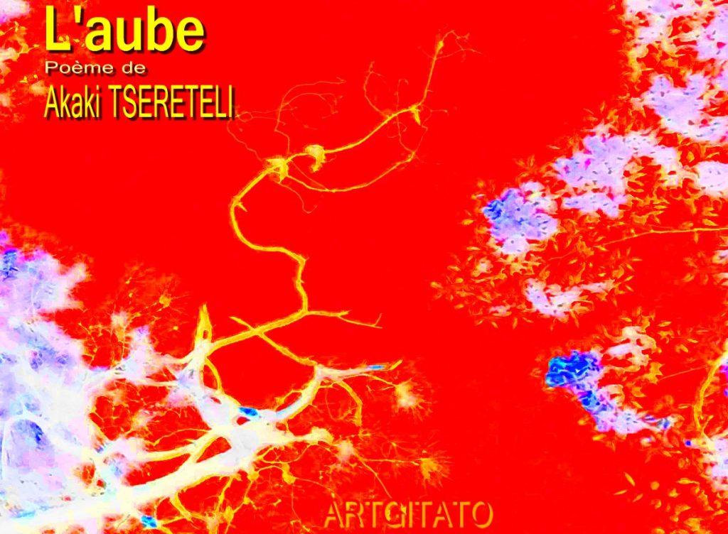 L'aube Akaki Tsereteli
