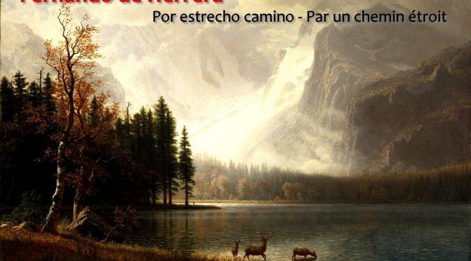 PAR UN CHEMIN ÉTROIT Sonnet de Fernando de Herrera – Por estrecho camino, al sol abierto
