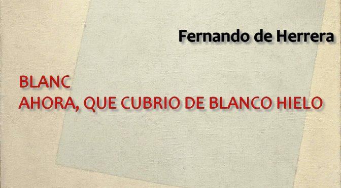 BLANC – Sonnet de Fernando de Herrera – Ahora, que cubrió de blanco hielo