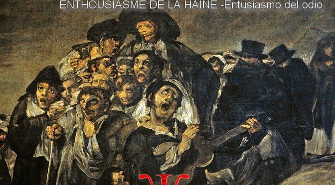 ENTHOUSIASME DE LA HAINE -Poème de Miguel Hernández – Entusiasmo del odio – 1938/1941