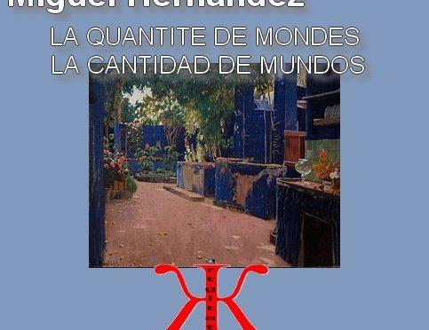 LA QUANTITE DE MONDES – Poème de Miguel Hernández – LA CANTIDAD DE MUNDOS