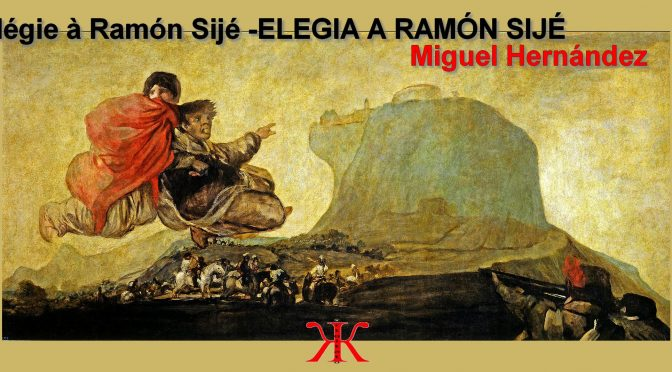 Élégie à Ramón Sijé – Poème de Miguel Hernández – ELEGIA A RAMÓN SIJÉ – 1936