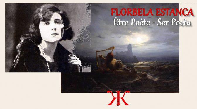 ÊTRE POÈTE – Poème de FLORBELA ESTANCA – SER POETA – 1930